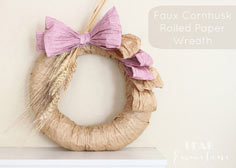 Faux Cornhusk Rolled Paper and Wheat Wreath