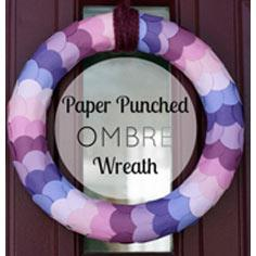 Paper Punched Ombre Wreath.
